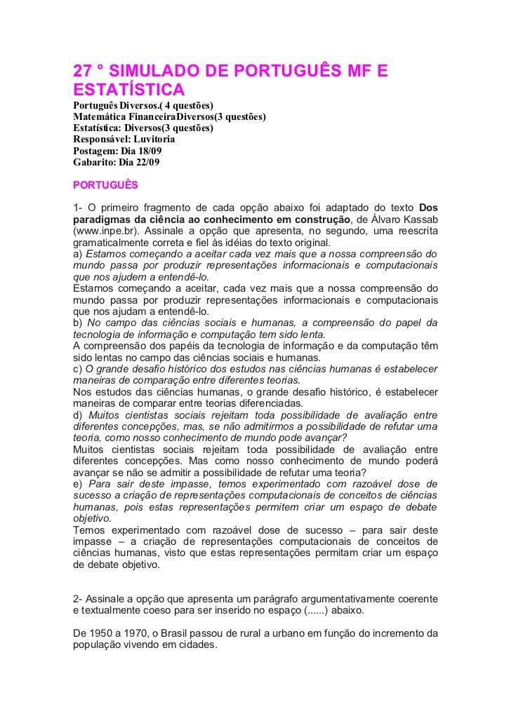27 ° SIMULADO DE PORTUGUÊS MF E ESTATÍSTICA Português Diversos.( 4 questões) Matemática Financeira Diversos(3 questões) Es...