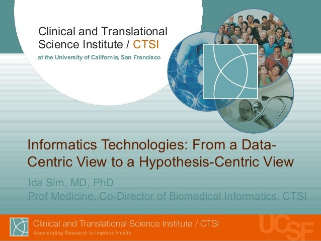 Clinical and Translational Science Institute / CTSI at the University of California, San Francisco Informatics Technologie...