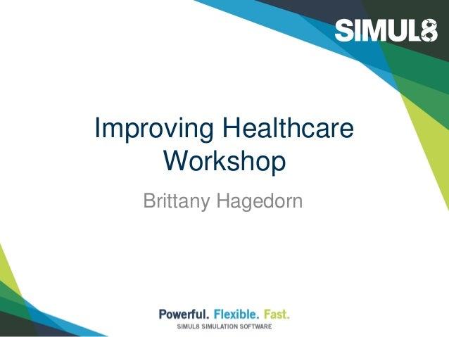 Improving Healthcare Workshop Brittany Hagedorn