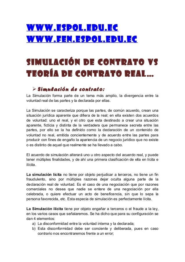 www.espol.edu.ec www.fen.espol.edu.ec Simulación de Contrato Vs teoría de Contrato real…  Simulación de contrato: La Simu...