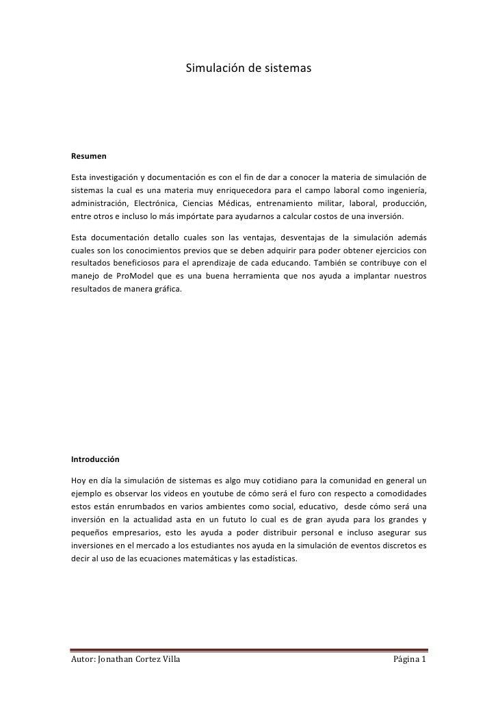 Simulación de sistemas     Resumen  Esta investigación y documentación es con el fin de dar a conocer la materia de simula...