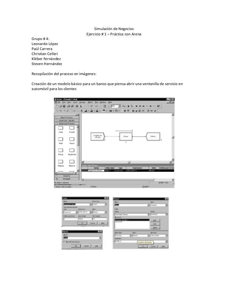 Simulación de Negocios                                Ejercicio # 1 – Práctica con ArenaGrupo # 4:Leonardo LópezPaúl Carre...