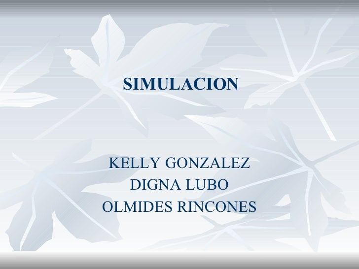 SIMULACION KELLY GONZALEZ DIGNA LUBO OLMIDES RINCONES