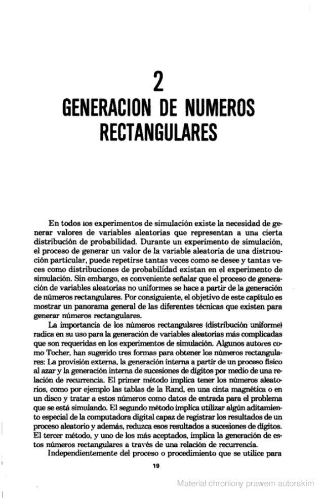 2 GENERACION DE NUMERÜS RECTANEULARES  En todos los experimentos de simulación existe la necesidad de ge- nerar valores de...