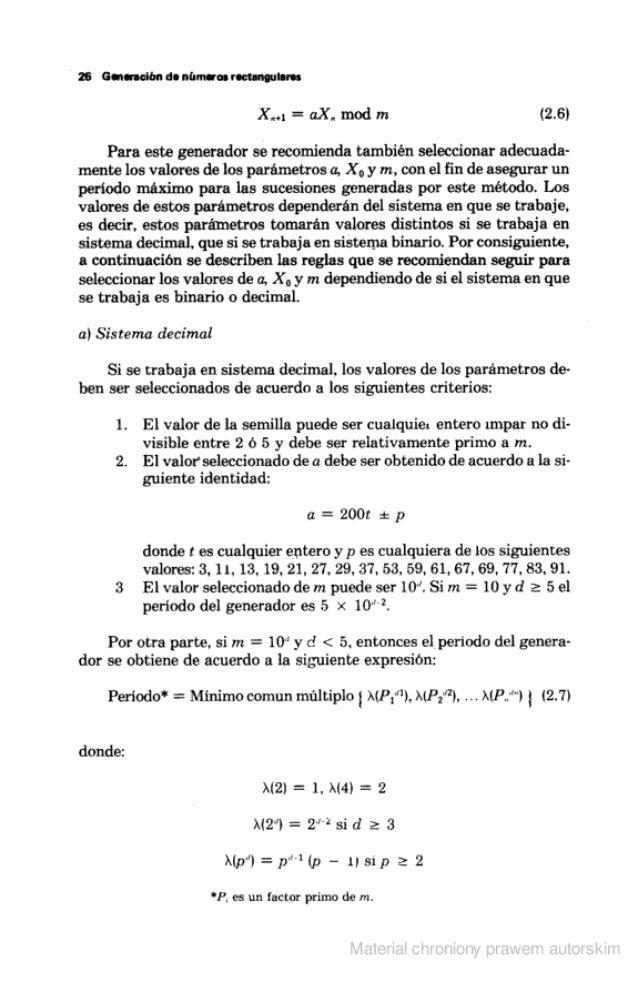 """26 Ganas-ación de números rectangulares  X. """" =  aX,  mod m (2.6)  Para este generador se recomienda también seleccionar a..."""
