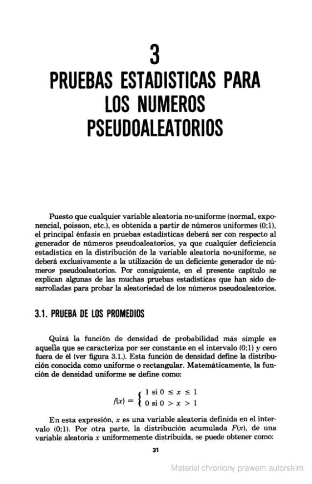 3 PRUEBAS ESTADISTICAS PARA LÜS NUMEROS PSEUDÜALEATÜRIÜS  Puesto que cualquier variable aleatoria no-unifonne (normal.  ex...