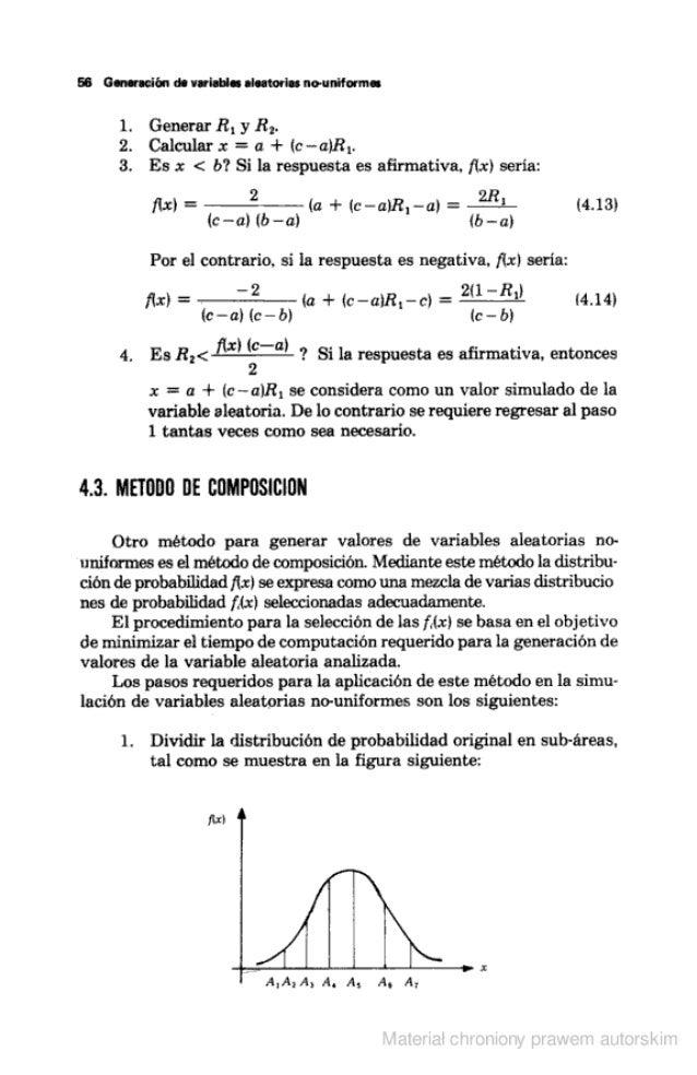 56 Generación de variables aleatorias rio-uniformes  l.  Generar R,  y R,  2. Calcularx =  a + (c—a)R, . 3. Es x < b?  Si ...
