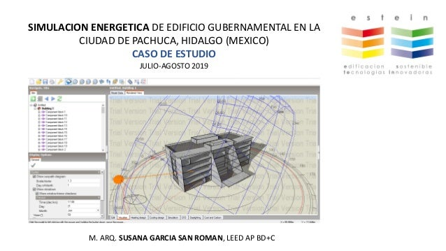 SIMULACION ENERGETICA DE EDIFICIO GUBERNAMENTAL EN LA CIUDAD DE PACHUCA, HIDALGO (MEXICO) CASO DE ESTUDIO JULIO-AGOSTO 201...