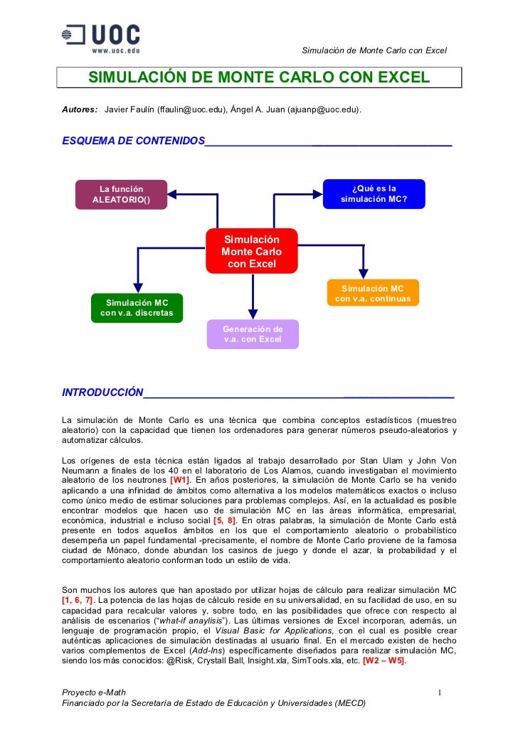 Simulación de Monte Carlo con Excel      SIMULACIÓN DE MONTE CARLO CON EXCELAutores: Javier Faulín (ffaulin@uoc.edu), Ánge...
