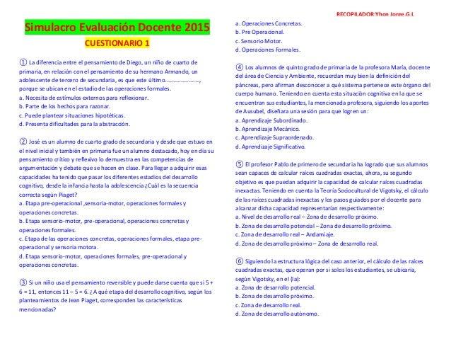 Simulacro Evaluación Docente 2015 CUESTIONARIO 1 ① La diferencia entre el pensamiento de Diego, un niño de cuarto de prima...