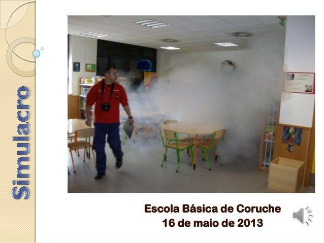 Escola Básica de Coruche16 de maio de 2013