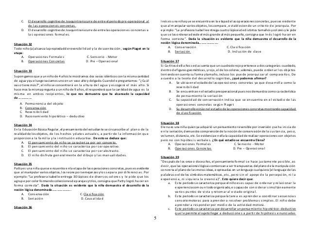 5 C. El desarrollo cognitivo de Joaquintranscurre de entre el periodopre-operacional al de las operaciones concretas. D. E...