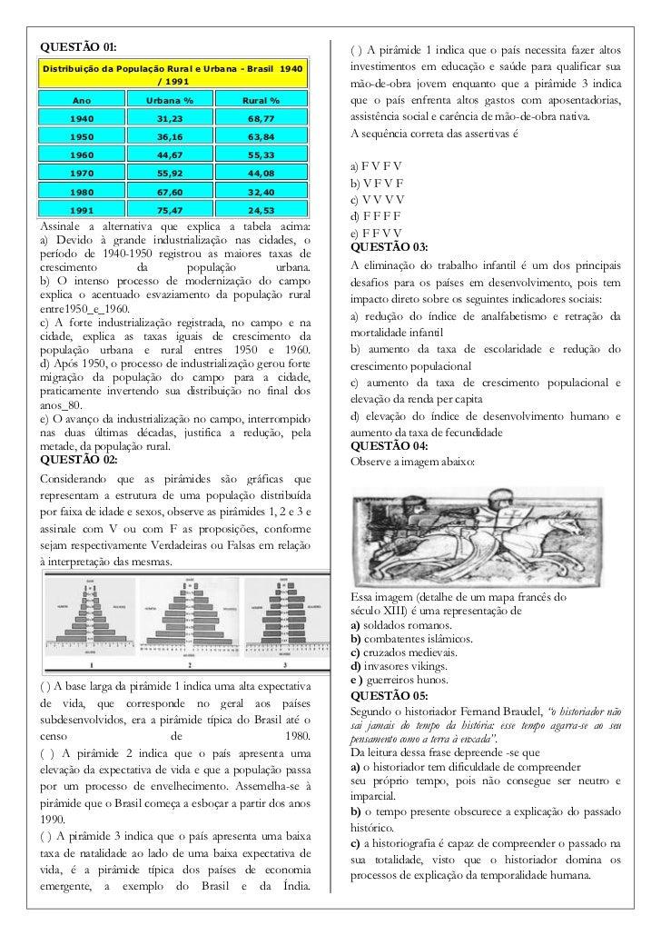 QUESTÃO 01:                                                   ( ) A pirâmide 1 indica que o país necessita fazer altosDist...