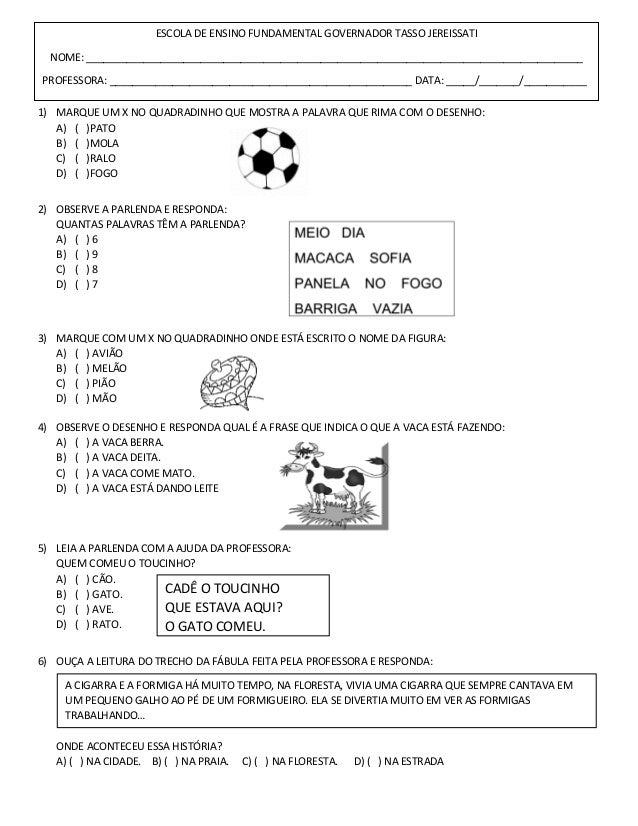 1) MARQUE UM X NO QUADRADINHO QUE MOSTRA A PALAVRA QUE RIMA COM O DESENHO: A) ( )PATO B) ( )MOLA C) ( )RALO D) ( )FOGO 2) ...