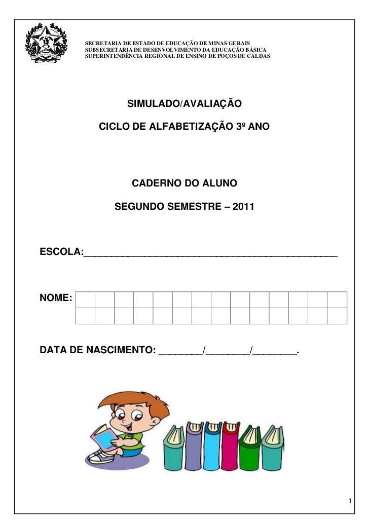 SECRETARIA DE ESTADO DE EDUCAÇÃO DE MINAS GERAIS        SUBSECRETARIA DE DESENVOLVIMENTO DA EDUCAÇÃO BÁSICA        SUPERIN...
