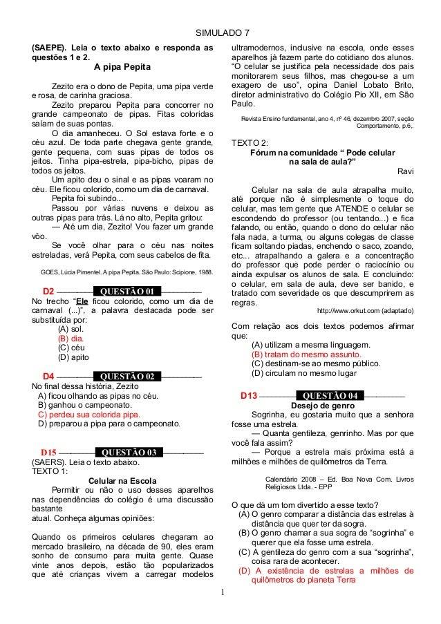 SIMULADO 7 (SAEPE). Leia o texto abaixo e responda as questões 1 e 2. A pipa Pepita Zezito era o dono de Pepita, uma pipa ...