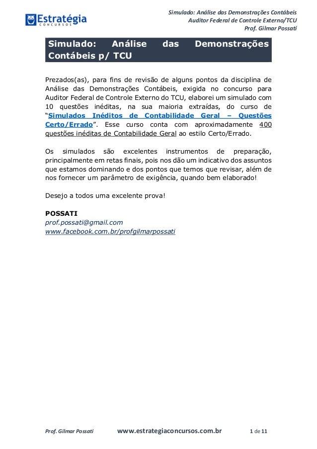 Simulado: Análise das Demonstrações Contábeis Auditor Federal de Controle Externo/TCU Prof. Gilmar Possati Prof. Gilmar Po...