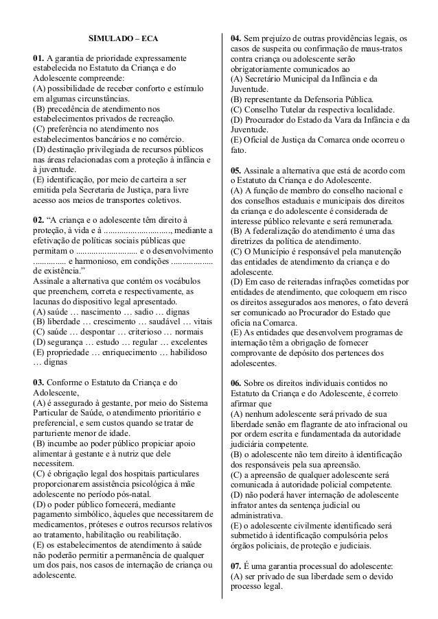 SIMULADO – ECA01. A garantia de prioridade expressamenteestabelecida no Estatuto da Criança e doAdolescente compreende:(A)...
