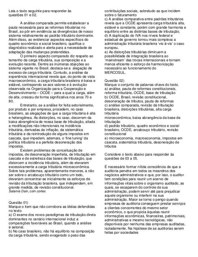 Leia o texto seguinte para responder às questões 01 e 02. A análise comparada permite estabelecer a pauta necessária para ...