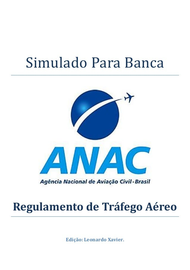 Simulado Para Banca Regulamento de Tráfego Aéreo Edição: Leonardo Xavier.