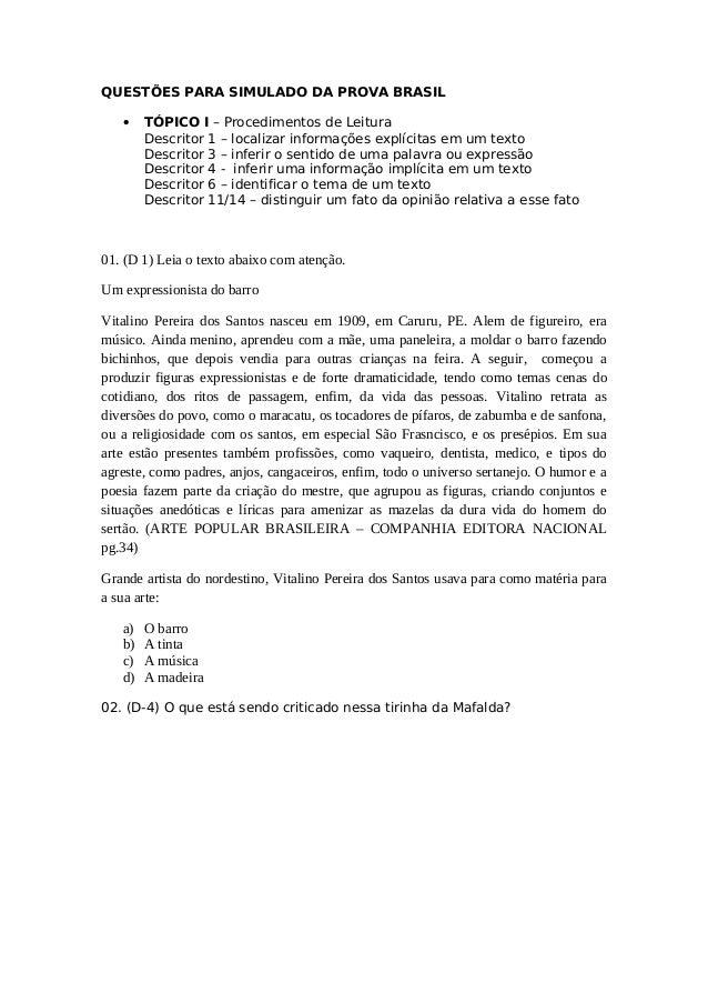 QUESTÕES PARA SIMULADO DA PROVA BRASIL  · TÓPICO I – Procedimentos de Leitura  Descritor 1 – localizar informações explíci...