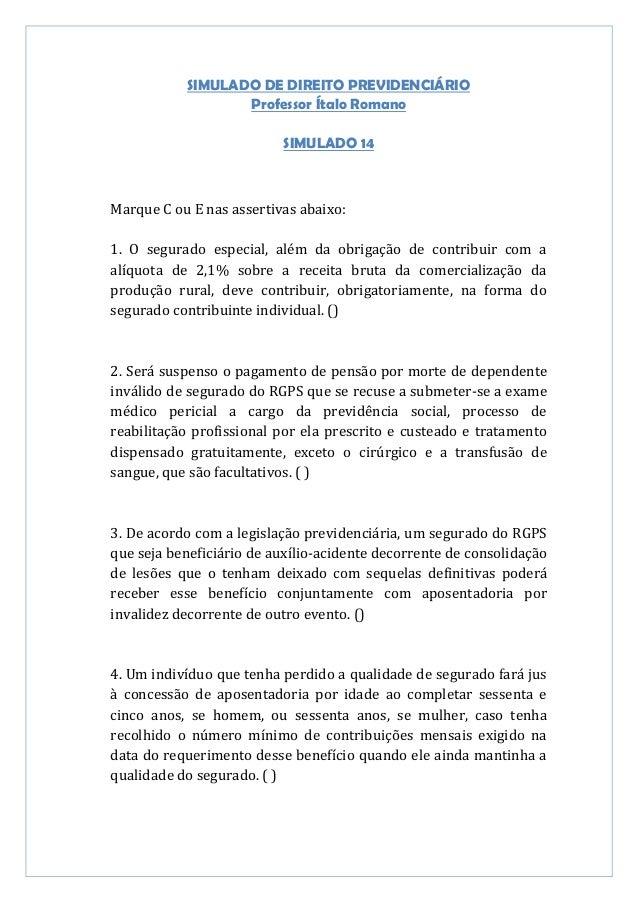 SIMULADO DE DIREITO PREVIDENCIÁRIOProfessor Ítalo RomanoSIMULADO 14Marque C ou E nas assertivas abaixo:1. O segurado espec...