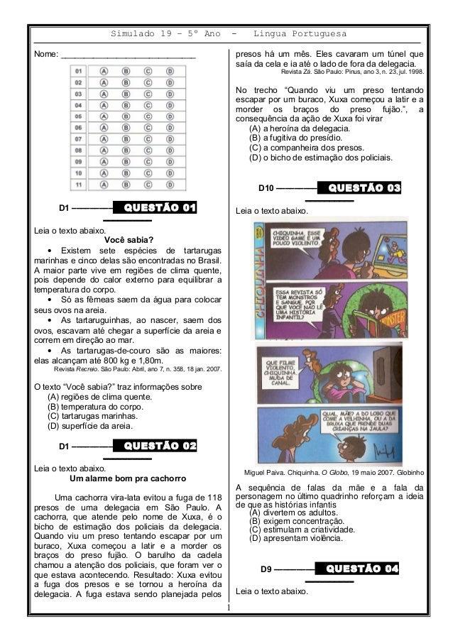 Simulado 19 – 5º Ano - Lingua Portuguesa Nome: _____________________________ D1 ––––––––– QUESTÃO 01 –––––––––– Leia o tex...