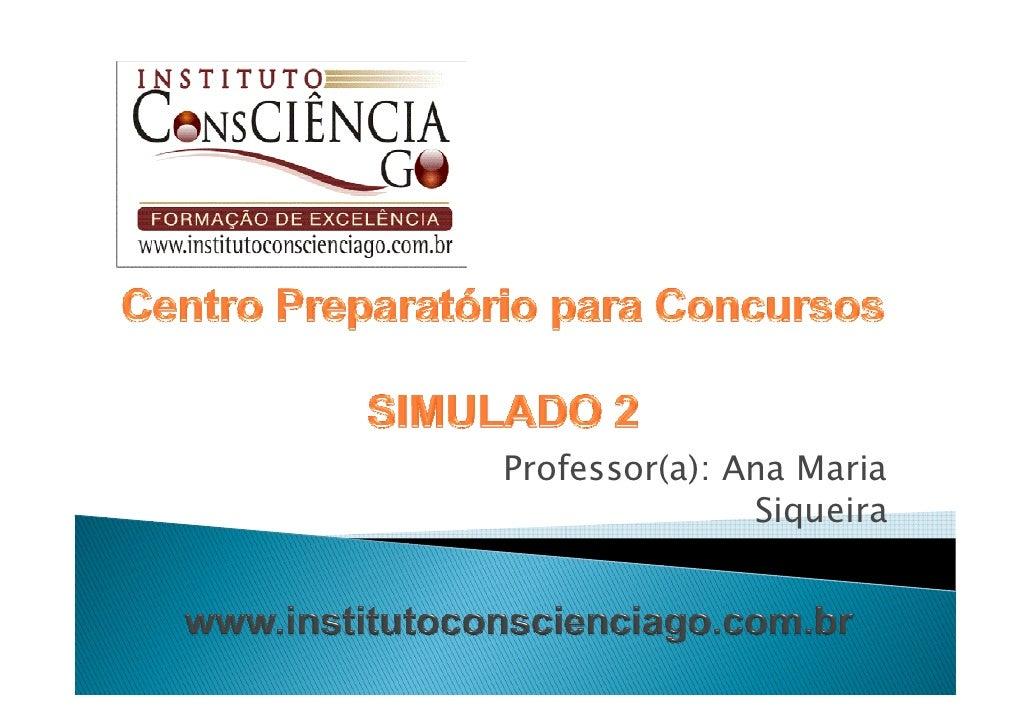 Professor(a): Ana Maria                Siqueira