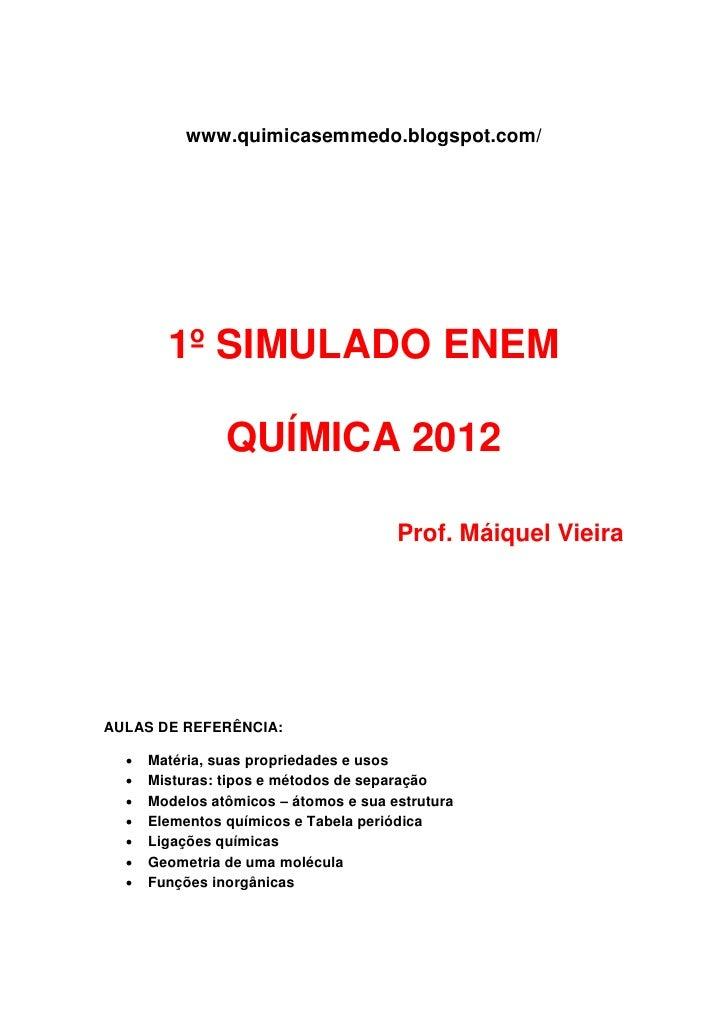 www.quimicasemmedo.blogspot.com/        1º SIMULADO ENEM                QUÍMICA 2012                                      ...