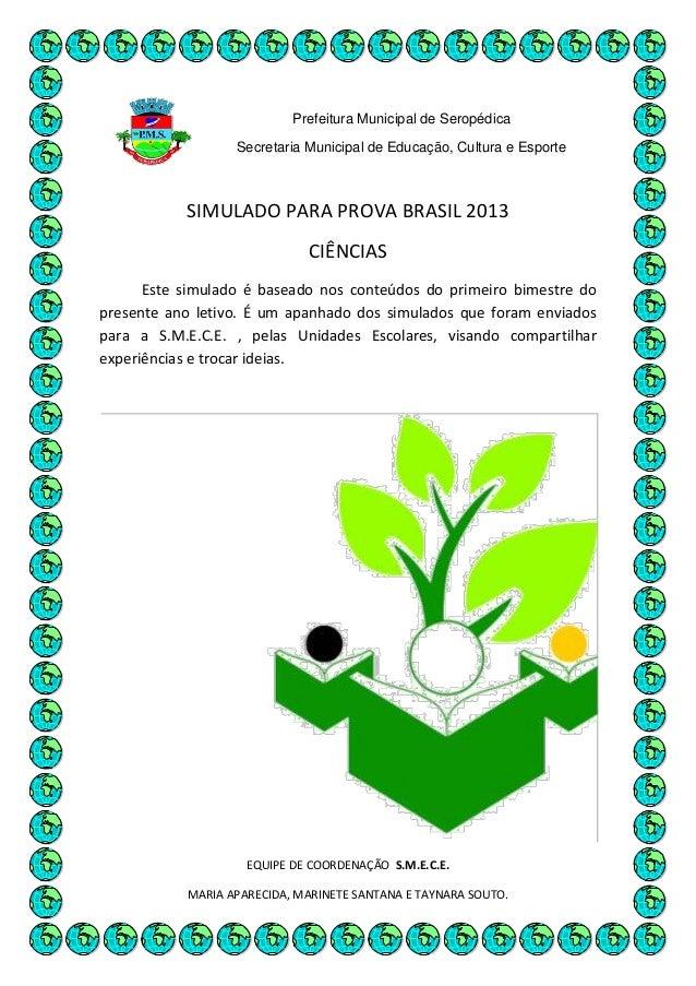 Prefeitura Municipal de SeropédicaSecretaria Municipal de Educação, Cultura e EsporteSIMULADO PARA PROVA BRASIL 2013CIÊNCI...