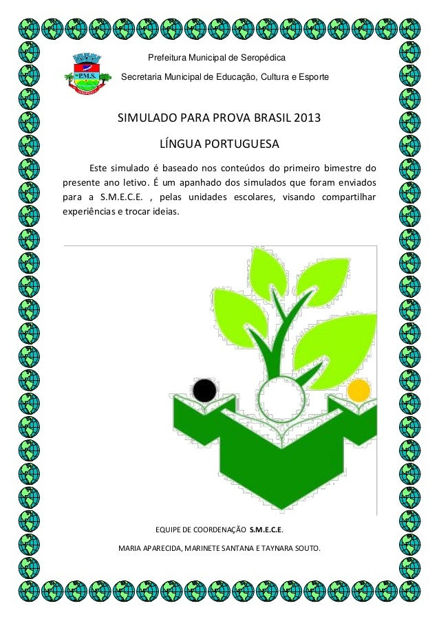 Prefeitura Municipal de SeropédicaSecretaria Municipal de Educação, Cultura e EsporteSIMULADO PARA PROVA BRASIL 2013LÍNGUA...