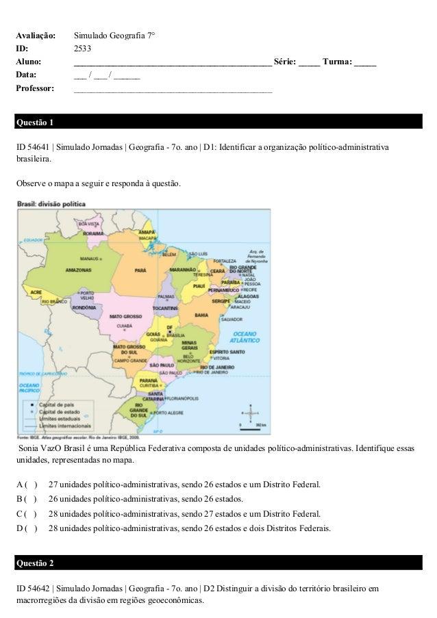 Avaliação: ID: Aluno: Data: Professor:  Simulado Geografia 7° 2533 _____________________________________________ Série: __...