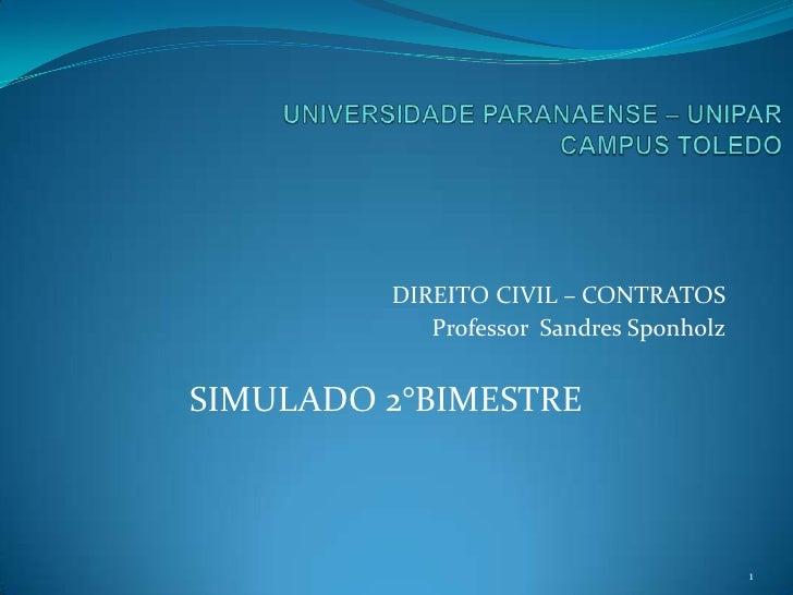 DIREITO CIVIL – CONTRATOS            Professor Sandres SponholzSIMULADO 2°BIMESTRE                                         1