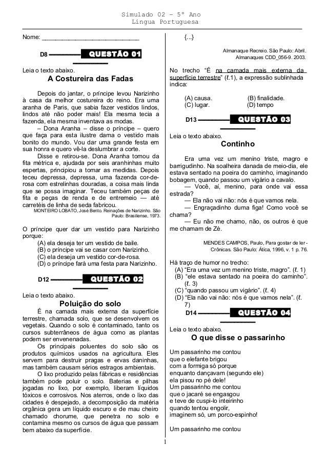 Simulado 02 – 5º Ano Lingua Portuguesa Nome: _____________________________ D8 ––––––––– QUESTÃO 01 –––––––––– Leia o texto...