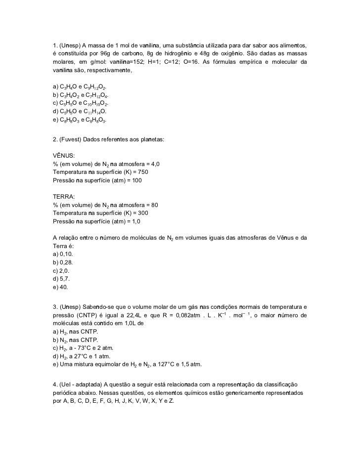 1. (Unesp) A massa de 1 mol de vanilina, uma substância utilizada para dar sabor aos alimentos,é constituída por 96g de ca...