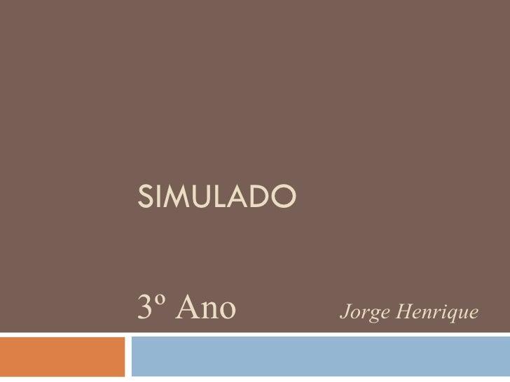 SIMULADO 3º Ano Jorge Henrique
