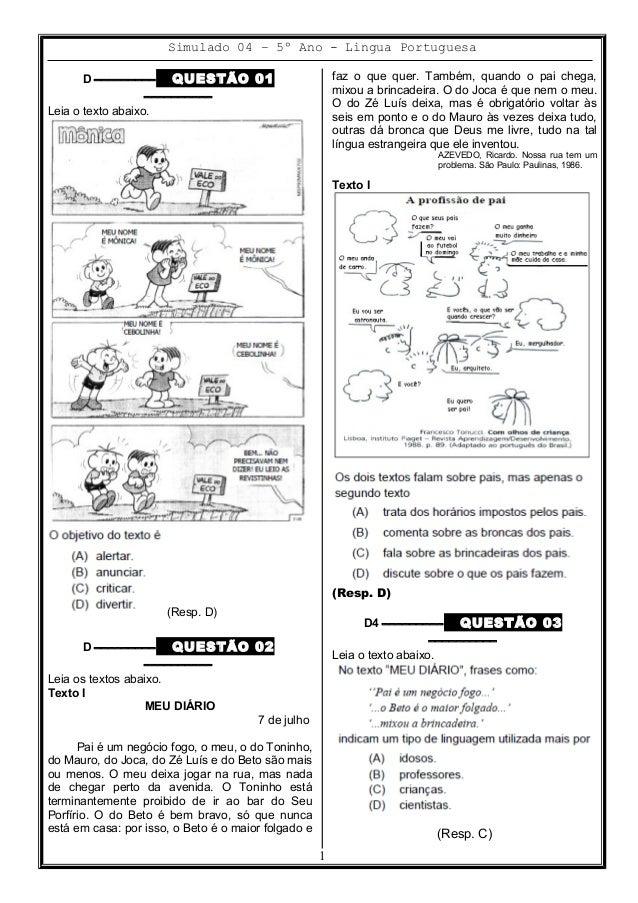 Simulado 04 – 5º Ano - Lingua Portuguesa D ––––––––– QUESTÃO 01 –––––––––– Leia o texto abaixo. (Resp. D) D ––––––––– QUES...