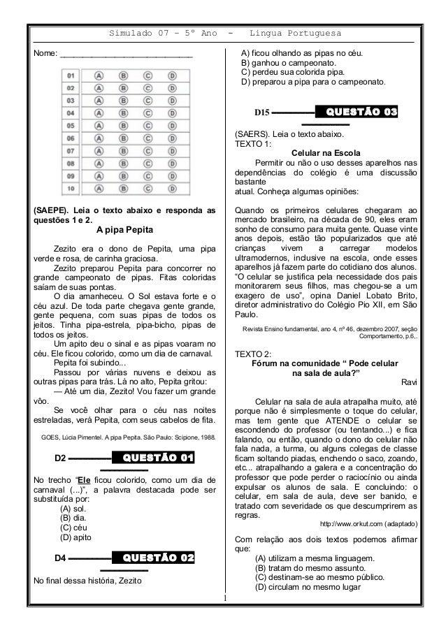 Simulado 07 – 5º Ano - Lingua Portuguesa Nome: _____________________________ (SAEPE). Leia o texto abaixo e responda as qu...