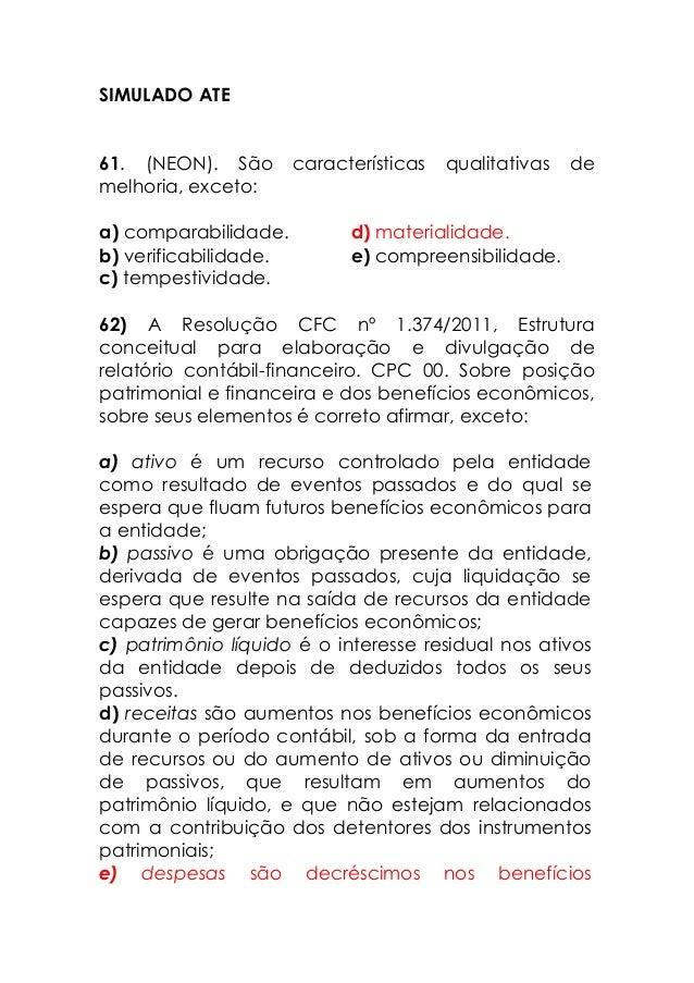 SIMULADO ATE 61. (NEON). São características qualitativas de melhoria, exceto: a) comparabilidade. d) materialidade. b) ve...