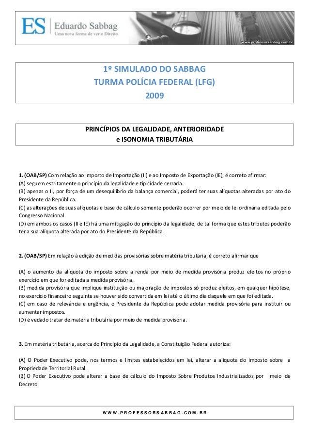 1º SIMULADO DO SABBAG                                 TURMA POLÍCIA FEDERAL (LFG)                                         ...