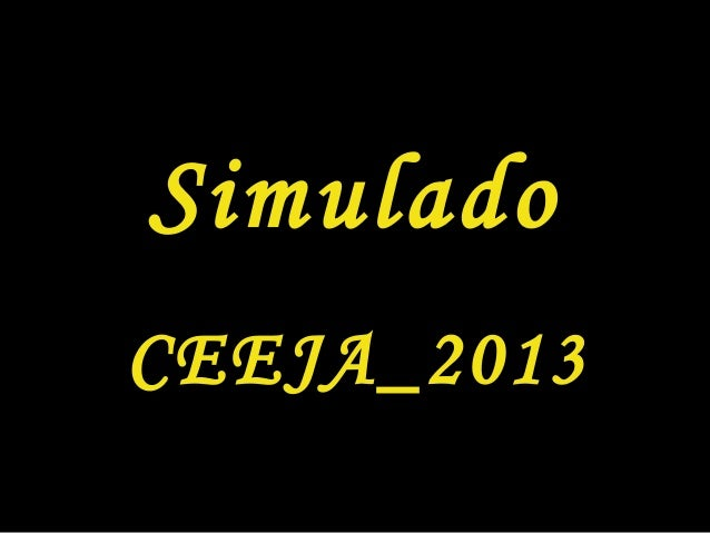 Simulado CEEJA_2013