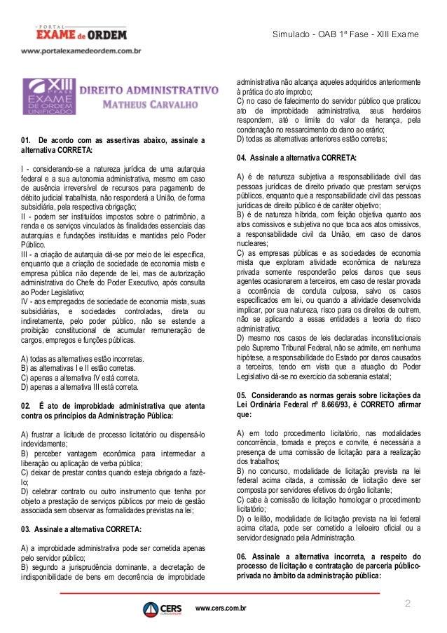 www.cers.com.br Simulado - OAB 1ª Fase - XIII Exame 2 01. De acordo com as assertivas abaixo, assinale a alternativa CORRE...