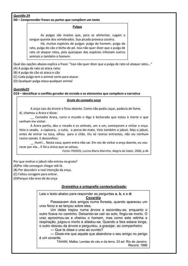 """Questão 24 D0 – Compreender frases ou partes que compõem um texto Qual das opções abaixo explica a frase: """"Isso não quer d..."""