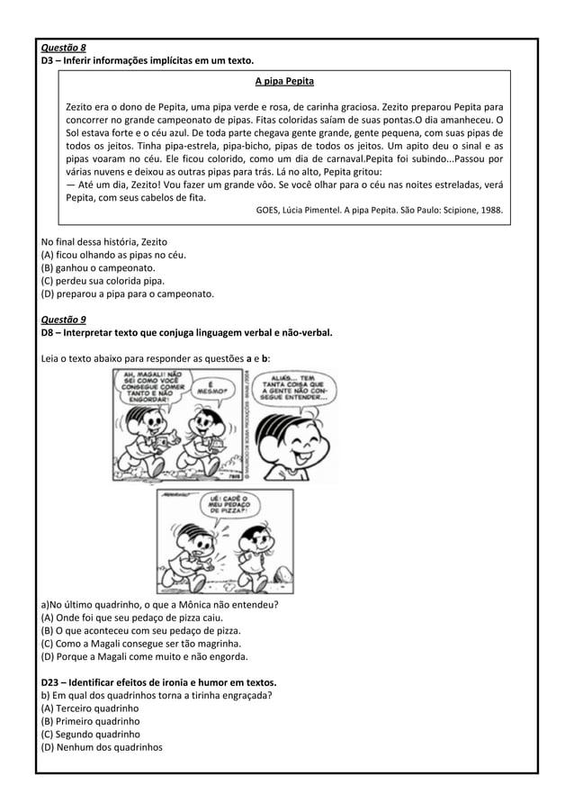 Questão 8 D3 – Inferir informações implícitas em um texto. No final dessa história, Zezito (A) ficou olhando as pipas no c...