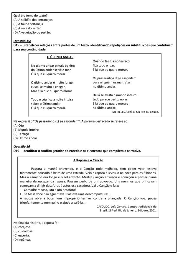 Qual é o tema do texto? (A) A solidão dos sertanejos (B) A fauna sertaneja (C) A seca do sertão. (D) A vegetação do sertão...
