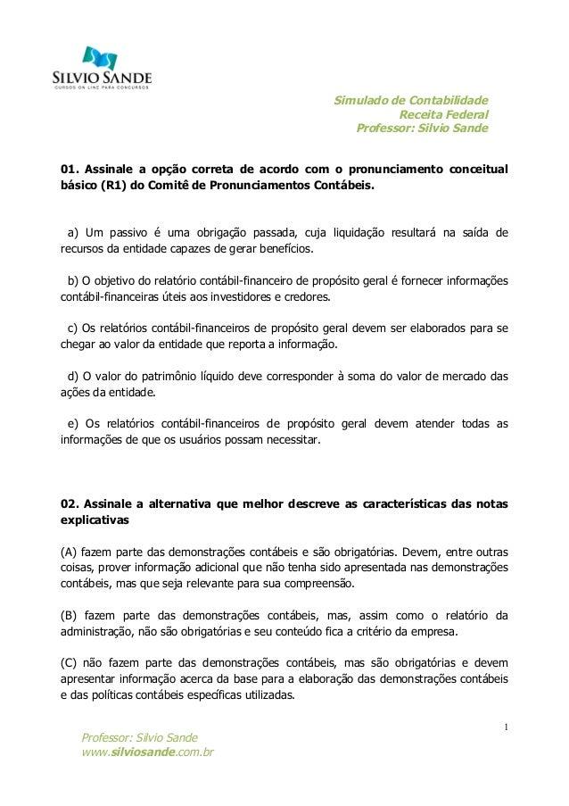 Simulado de Contabilidade Receita Federal Professor: Silvio Sande    Professor: Silvio Sande www.silviosande.com.br 1 01...