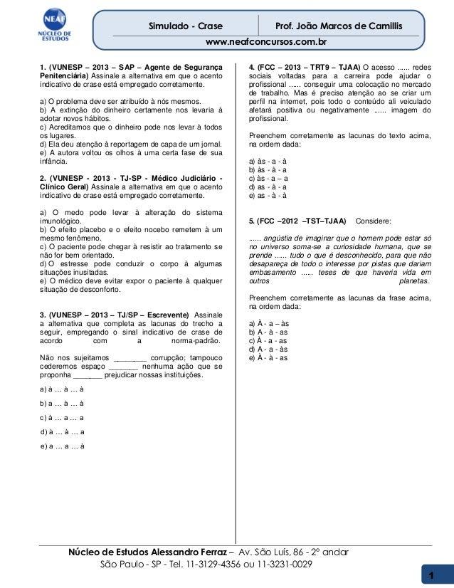 Núcleo de Estudos Alessandro Ferraz – Av. São Luís, 86 - 2° andar São Paulo - SP - Tel. 11-3129-4356 ou 11-3231-0029 Simul...