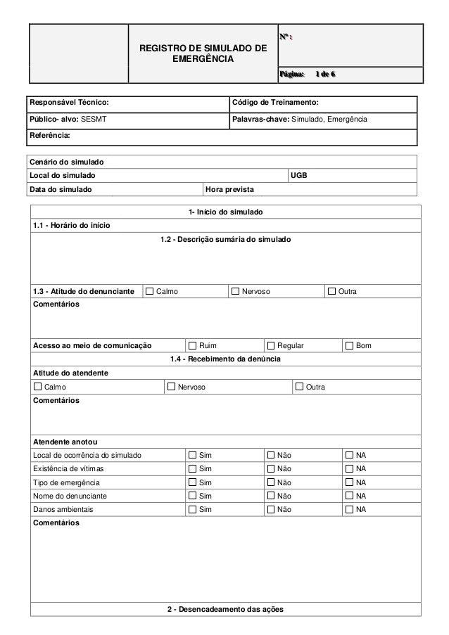 REGISTRO DE SIMULADO DE EMERGÊNCIA NNNººº ::: PPPááágggiiinnnaaa::: 111 dddeee 666 Responsável Técnico: Código de Treiname...