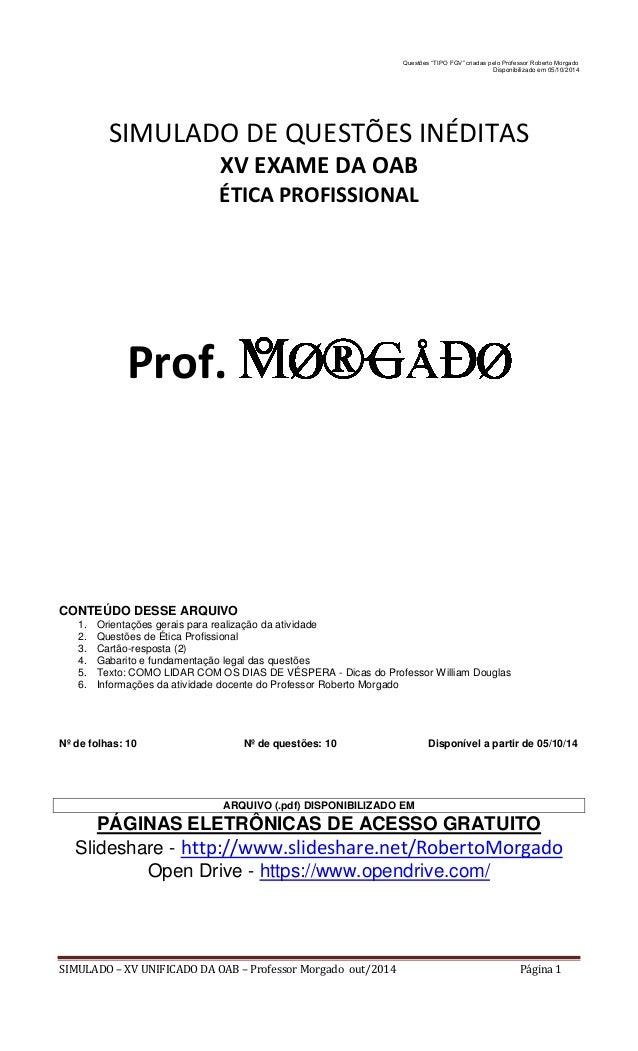 """SIMULADO – XV UNIFICADO DA OAB – Professor Morgado out/2014 Página 1  Questões """"TIPO FGV"""" criadas pelo Professor Roberto M..."""