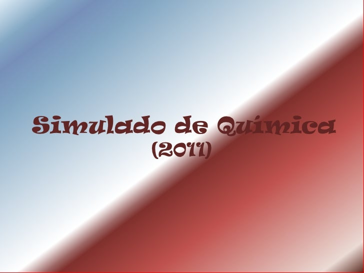 Simulado de Química       (2011)
